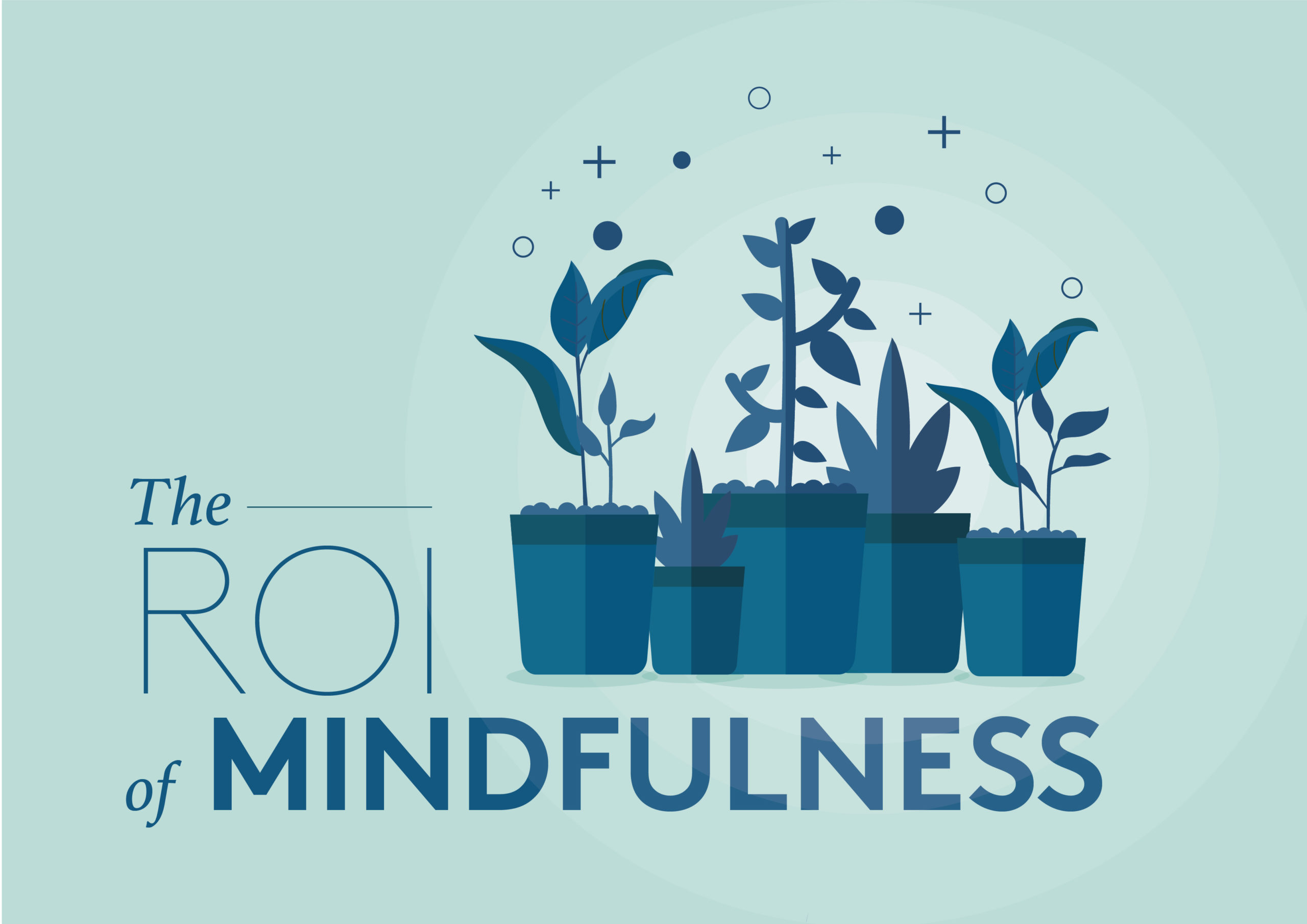 The ROI of Mindfulness