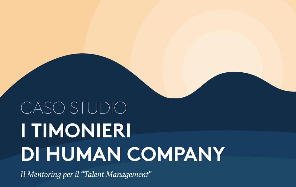 CASO DI STUDIO: PROGETTO 'I TIMONIERI DI HUMAN COMPANY: Il Mentoring per il