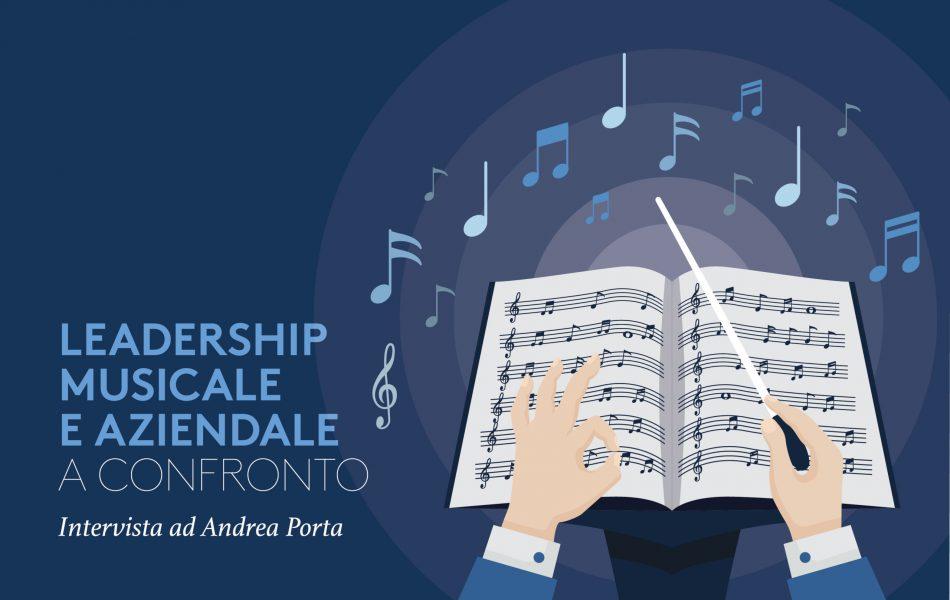 Leadership musicale e aziendale a confronto: Intervista a Andrea Porta