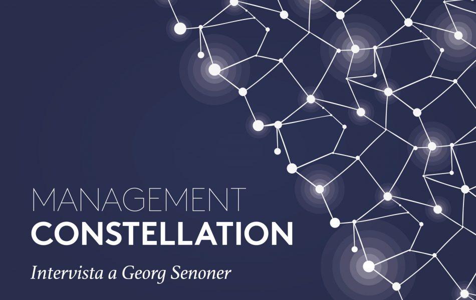 MANAGEMENT CONSTELLATION: Intervista a Georg Senoner