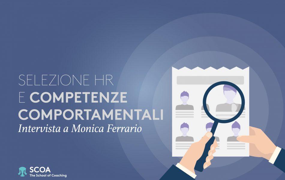 Selezione HR e competenze comportamentali: Intervista a Monica Ferrario